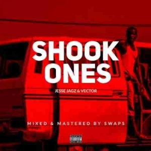 Vector - Shook Ones (Freestyle) Ft. Jesse Jagz